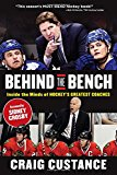 Cover: behind the bench: inside the minds of hockey's greatest coaches