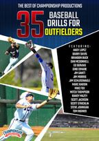 Cover: the best of championship productions: 35 baseball drills for outfielders
