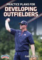 Cover: practice plans for developing outfielders
