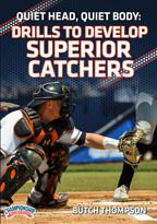 Cover: quiet head, quiet body: drills to develop superior catchers
