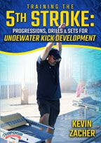 Cover: training the 5th stroke: progressions & drills for the underwater kick