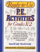 Cover: ready-to-use p.e. activities for grades k-2complete p.e. activities program