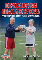 Cover: developing goalkeepers: taking your game to the next level
