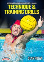 Cover: becoming a champion water polo goalie: technique & training drills