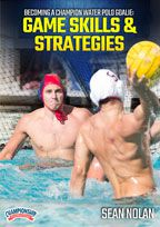 Cover: becoming a champion water polo goalie: game skills & strategies